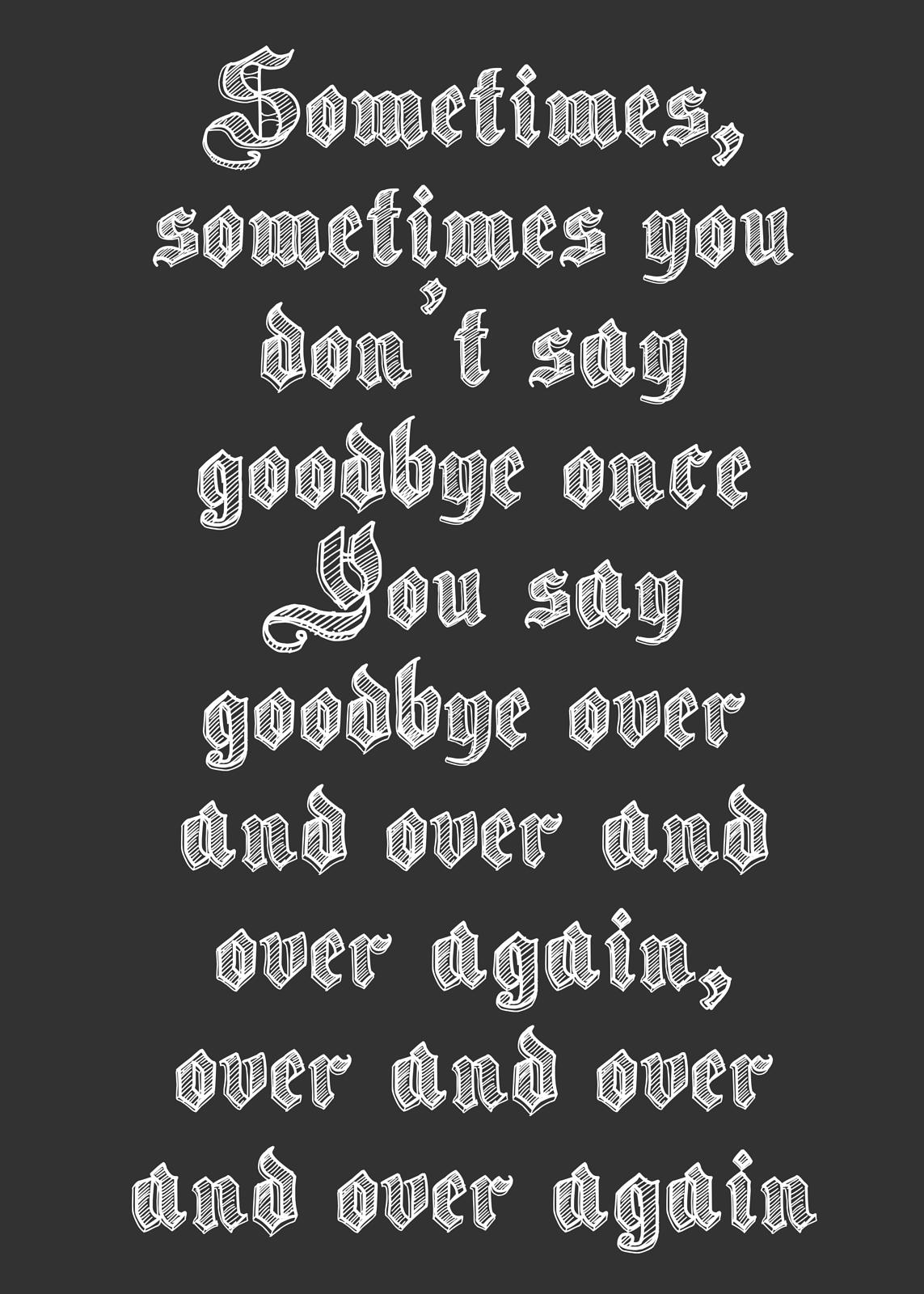 Say Goodbye Print