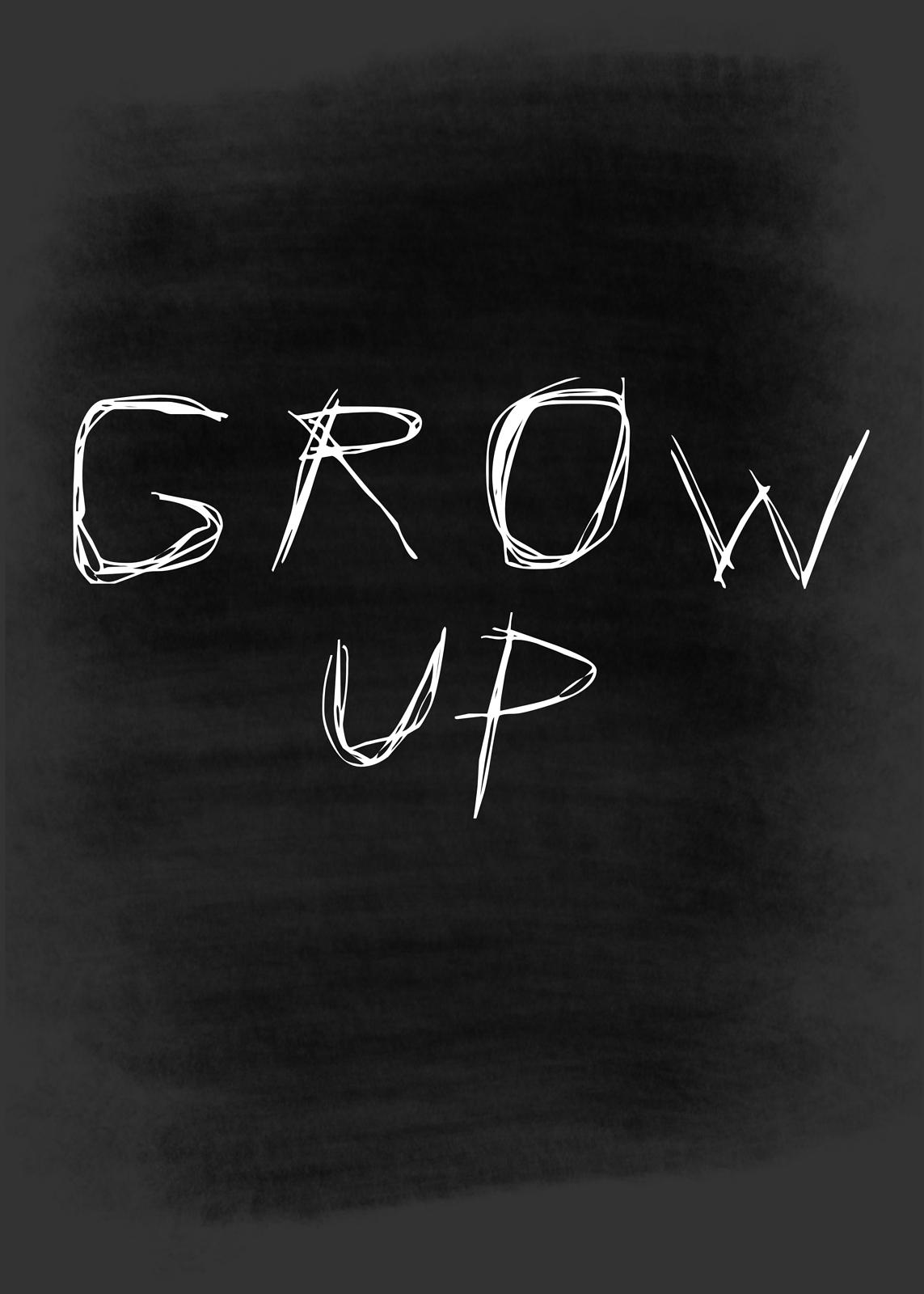 Grow Up Print
