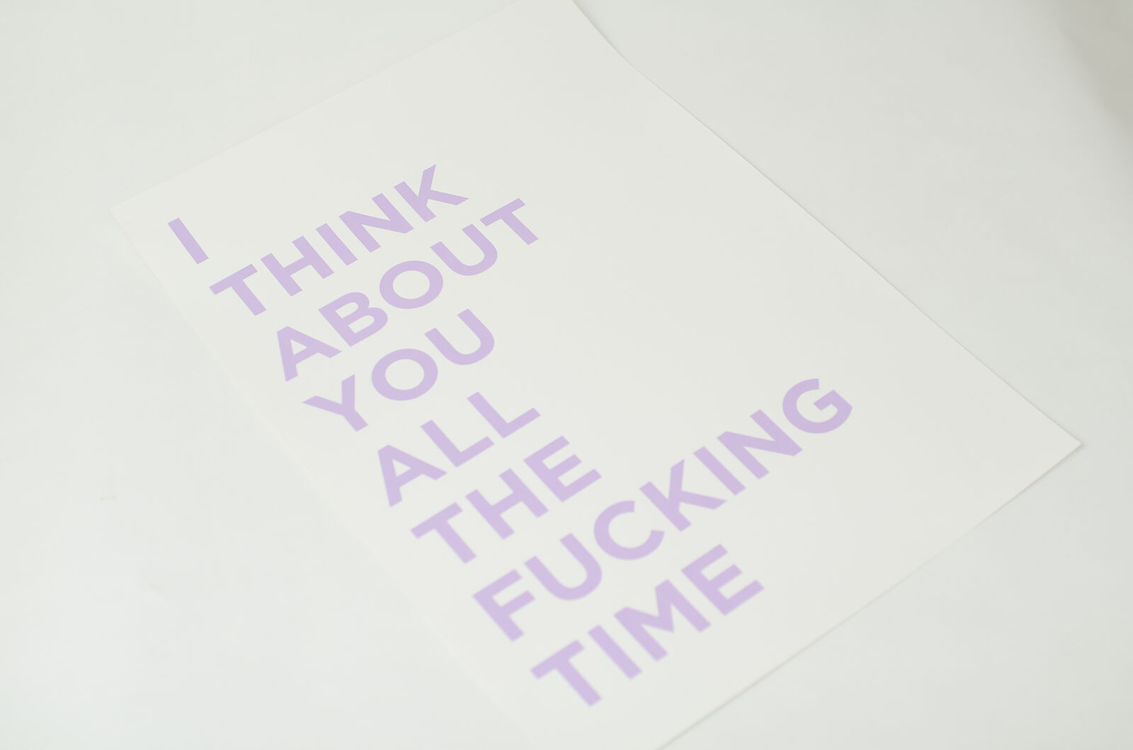 I Think About You All The Fucking Time - Limited Edition Screenprint